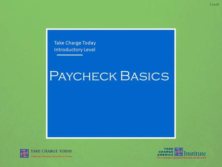1.3.4.G1 Paycheck Basics Take Charge Today Introductory Level.