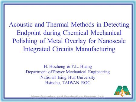Acoustic and Thermal Methods in Detecting Endpoint during Chemical Mechanical Polishing of Metal Overlay for Nanoscale Integrated Circuits Manufacturing.