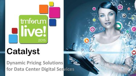 Catalyst Dynamic Pricing Solutions for Data Center Digital Services.