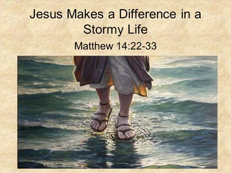 Jesus Makes a Difference in a Stormy Life