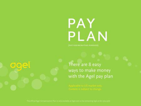Entry Levels Membership enrollment fee: $35 To become eligible to participate in the Agel pay plan you must place an activation order at one of the following.