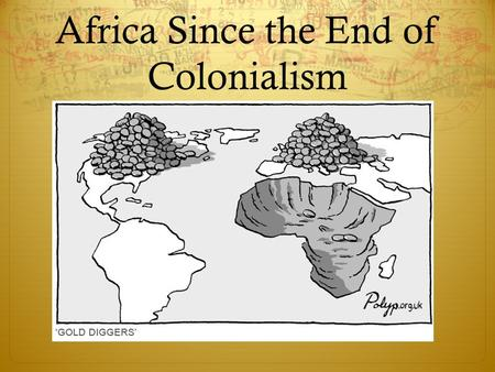 Africa Since the End of Colonialism. Artificial Boundaries  1884-1885 the ___________ Conference set rules for how Europe would divide Africa. This event.