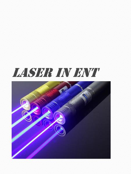 Laser in ENT L ight A mplification by S timulated E mission of R adiation.