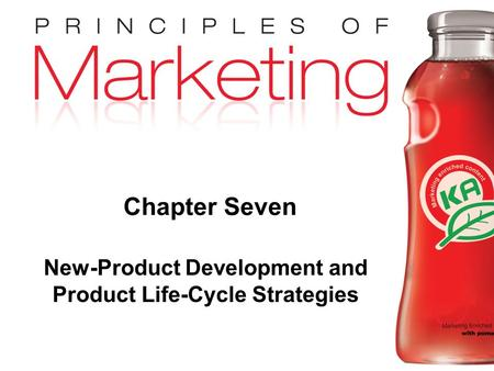 Chapter 9- slide 1 Copyright © 2009 Pearson Education, Inc. Publishing as Prentice Hall Chapter Seven New-Product Development and Product Life-Cycle Strategies.