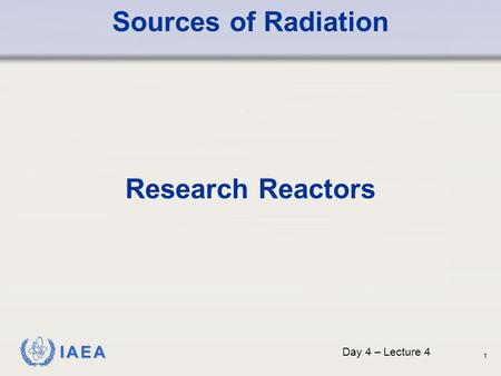 Sources of Radiation Research Reactors