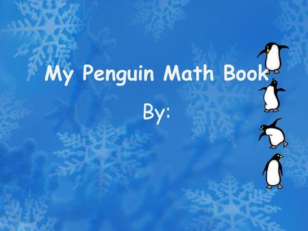 My Penguin Math Book By:. I see How many penguins do you see? Count them and type the number in the box penguins.