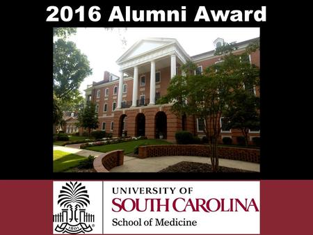 2016 Alumni Award Recipients. Distinguished Physician Alumni Award '02 Anna-Kathryn Rye Burch, MD.