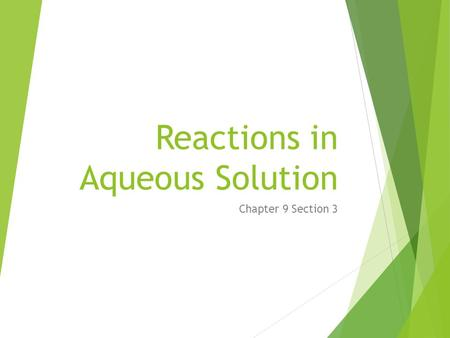 Reactions in Aqueous Solution Chapter 9 Section 3.