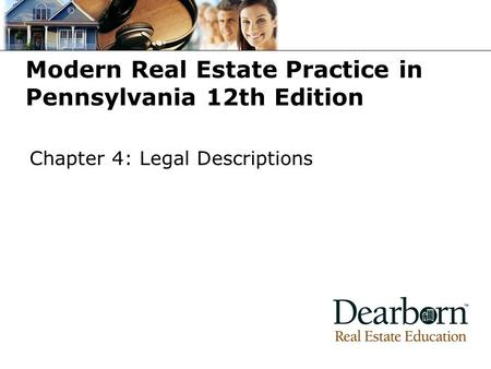 Modern Real Estate Practice in Pennsylvania 12th Edition Chapter 4: Legal Descriptions.