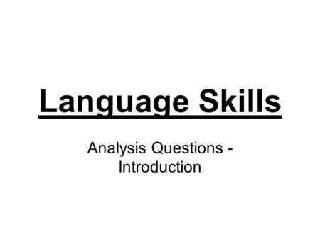 Language Skills Analysis Questions - Introduction.