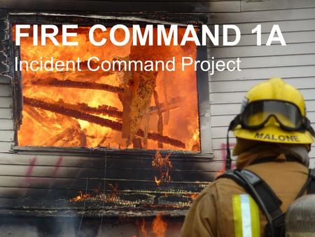 FIRE COMMAND 1A Incident Command Project. SYNOPSIS: While operating at a residential structure fire, three firefighters experienced a catastrophic floor.