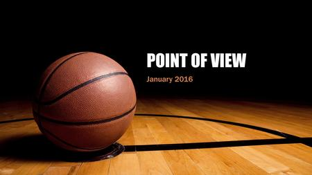 "POINT OF VIEW January 2016. What is Point of View? The "" voice "" from which a story is told The author chooses the point of view for a particular purpose."