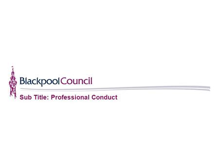 Sub Title: Professional Conduct. Introduction and session aims Lynn Barugh : HR Business Partner – Schools Currently provide HR advice and Guidance alongside.