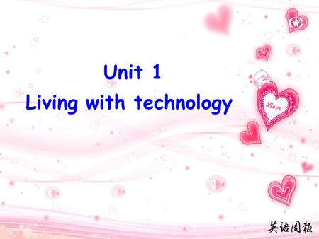 Unit 1 Living with technology. Leading-in What electrical and electronic products do you have at home? Which do you think is the most useful? Is there.