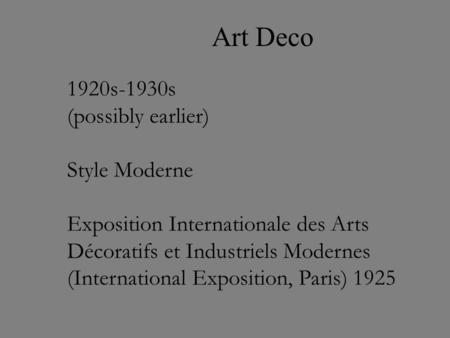 Art Deco 1920s-1930s (possibly earlier) Style Moderne Exposition Internationale des Arts Décoratifs et Industriels Modernes (International Exposition,