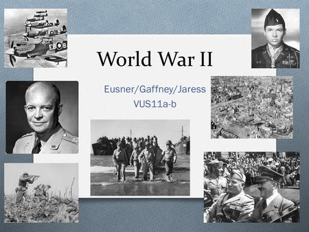 World War II Eusner/Gaffney/Jaress VUS11a-b. How did the United States respond to increasing totalitarian aggression in Europe and Asia? O The war in.