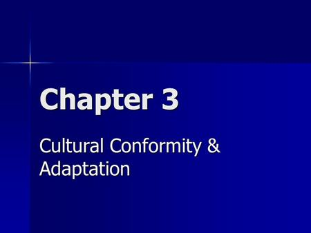 Chapter 3 Cultural Conformity & Adaptation. Section 1: A. The American Values System.