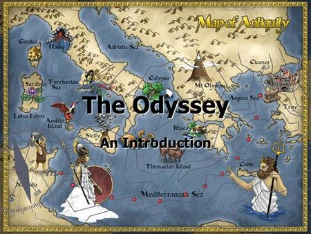 The Odyssey An Introduction. Who was Homer? ► No one knows for sure who Homer was ► Greek storyteller credited with putting together the Iliad and the.