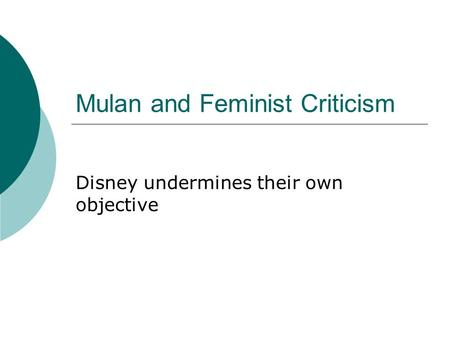 Mulan and Feminist Criticism Disney undermines their own objective.