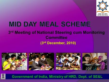 3 rd Meeting of National Steering cum Monitoring Committee (3 rd December, 2010) Government of India, Ministry of HRD, Dept. of SE&L.