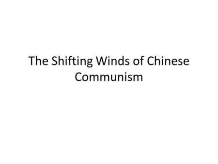 The Shifting Winds of Chinese Communism. The Fall of Dynastic China (1911)