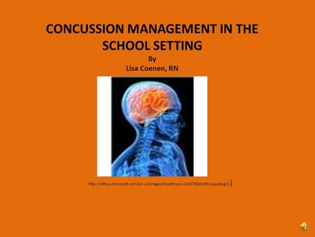 | CONCUSSION MANAGEMENT IN THE SCHOOL SETTING By Lisa Coenen, RN.