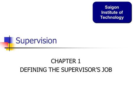 CHAPTER 1 DEFINING THE SUPERVISOR'S JOB