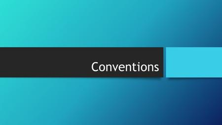 Conventions. What does conventions cover? Capitalization Punctuation Paragraphing Grammar and usage Spelling.