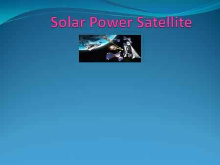 INTRODUCTION Now-a-days we are using the solar power to generate electricity by the solar panels mounted on the earth. In outer space, the sun always.