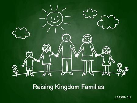 Raising Kingdom Families Lesson 10. Our culture and community have lost touch with the NEED for humility and compassion. As kingdom parents we need to.