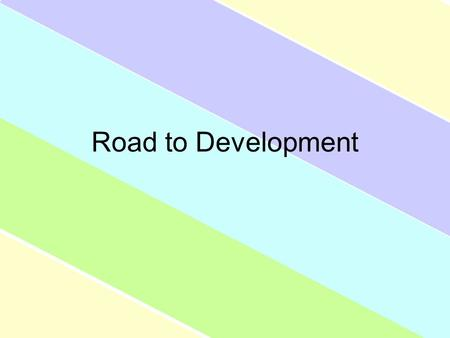 Road to Development. Balanced Growth through Self-Sufficiency A country should spread investment as equally as possible across all sectors of its economy.