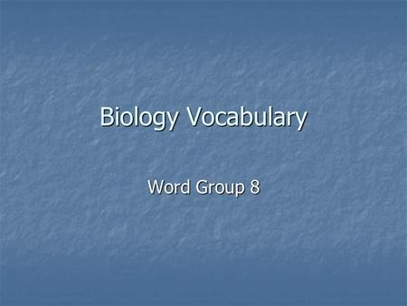 Biology Vocabulary Word Group 8. INVERTEBRATE An animal that does not have a backbone.