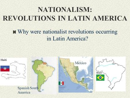 nationalism in latin america Political and economic nationalism are related latin america's economic interests for the people requires national movements to get political power from colonial rule.