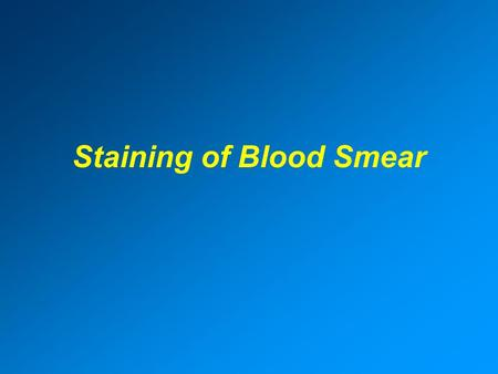 Staining of Blood Smear. Romanowsky stain Romanowsky stain →Eosin Y and Azure B) Eosin:Acidic Dye bind to Basic groups (Hb,Granules) → reddish or orange.