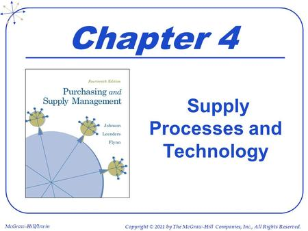 McGraw-Hill/Irwin Copyright © 2011 by The McGraw-Hill Companies, Inc., All Rights Reserved. Chapter 4 Supply Processes and Technology.