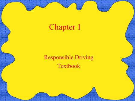 Chapter 1 Responsible Driving Textbook. Highway Transportation System A system made up of all the roadways, motor vehicles, and people. There are nearly.