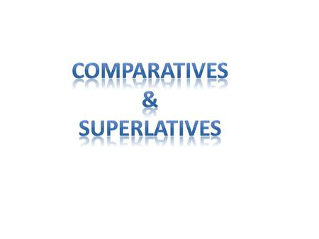 We use the comparative for comparing 2 things or people to each other. If the adjective is short (1 or 2 syllables we add -er to the adjective. If the.