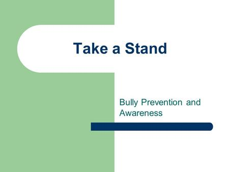Take a Stand Bully Prevention and Awareness. What is Bullying? Aggression that occurs when a child is exposed, repeatedly to negative actions by one or.