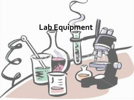 Lab Equipment. Safety Goggles Protect eyes from chemical exposure. Must ALWAYS be worn while working in the lab.