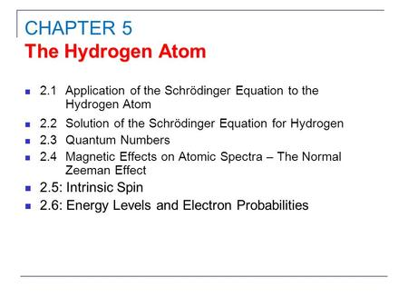 CHAPTER 5 The Hydrogen Atom