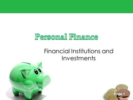Page 1 Financial Institutions and Investments. Page 2.
