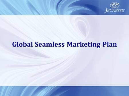 Global Seamless Marketing Plan. Multiple Streams of Income.