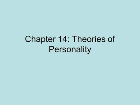 Chapter 14: Theories of Personality. Personality defined The consistent, enduring, and unique characteristics of a person.