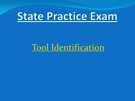 State Practice Exam Tool Identification.