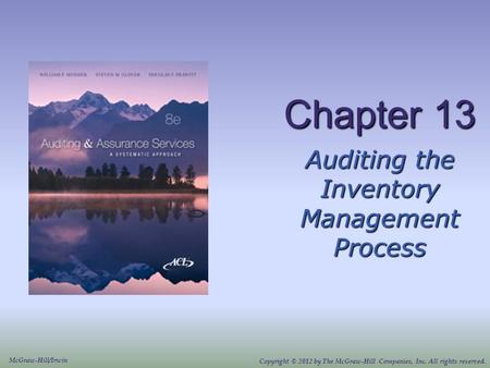 Chapter 13 Auditing the Inventory Management Process McGraw-Hill/Irwin Copyright © 2012 by The McGraw-Hill Companies, Inc. All rights reserved.
