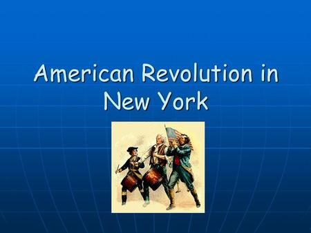 American Revolution in New York. Battle on Long Island – August 23, 1776 Three weeks after the New Yorkers pulled down the statue of King George III in.