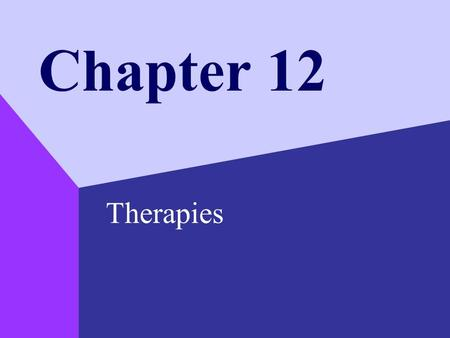 Chapter 12 Therapies. Copyright © 1999 by The McGraw-Hill Companies, Inc. 2 The Nature of Therapy: Historical Viewpoint Trephining –chipping a hole in.