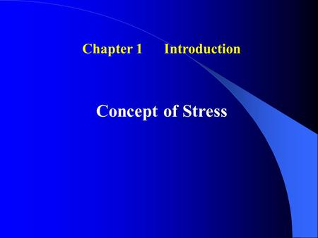Chapter 1 Introduction Concept of Stress. Road Map: Statics  Mechanics of Materials  Elasticity  Plasticity Fracture Mechanics Fatigue Creep Mechanics.