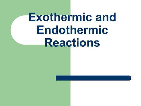 Exothermic and Endothermic Reactions. Chemical Reactions All chemical reactions involve bond breaking and bond forming. Energy is needed to break bonds.