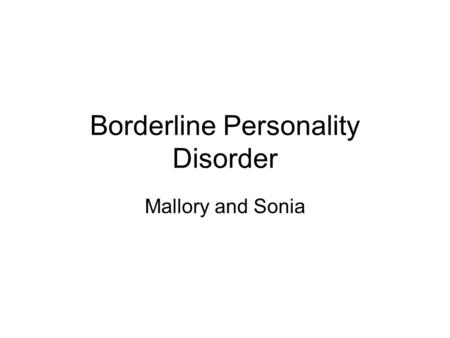 Borderline Personality Disorder Mallory and Sonia.
